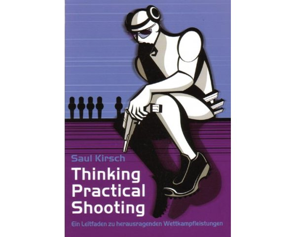 "DAA Buch ""Thinking Practical Shooting"""